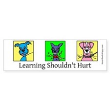 Learning Shouldn't Hurt Bumper Sticker
