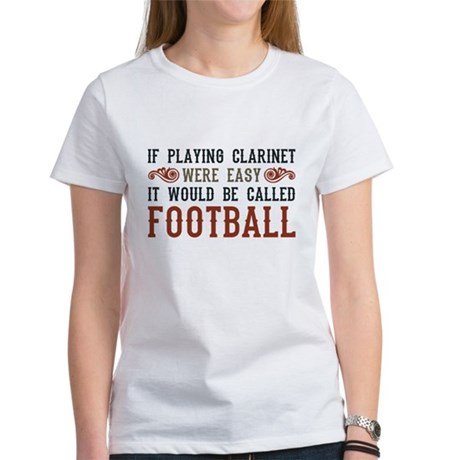 If Playing Clarinet Were Easy Women's T-Shirt
