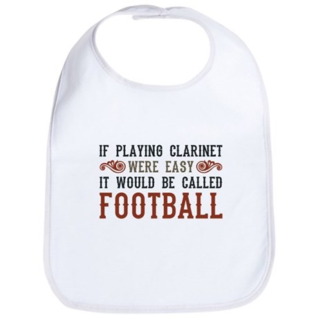 If Playing Clarinet Were Easy Bib