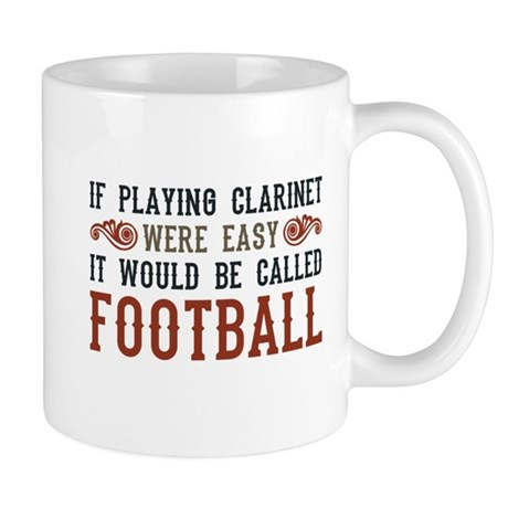 If Playing Clarinet Were Easy Mug