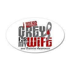 I Wear Grey 6 Diabetes 22x14 Oval Wall Peel