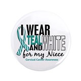 "I Wear Teal White 10 Cervical Cancer 3.5"" Button"