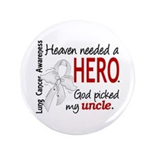 "Heaven Needed a Hero Lung Cancer 3.5"" Button (100"