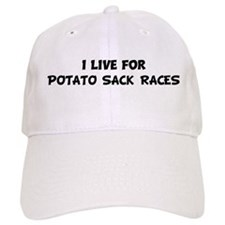 Live For POTATO SACK RACES Baseball Cap