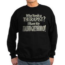 THERAPIST Italian Greyhound Sweatshirt