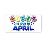 Aiden is Due in April Aluminum License Plate