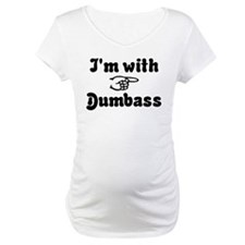 I'm with Dumbass Shirt
