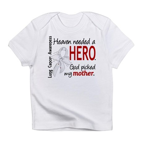 Heaven Needed a Hero Lung Cancer Infant T-Shirt