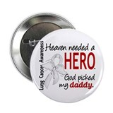"Heaven Needed a Hero Lung Cancer 2.25"" Button"