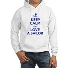 Keep Calm and Love A Sailor Hoodie
