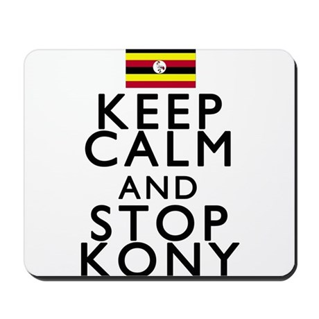 Stay Calm and Stop Kony Mousepad