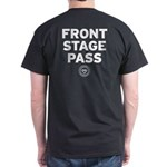 Front Stage Pass Dark T-Shirt