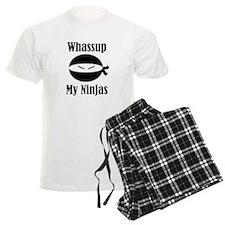 Whassup my ninjas Pajamas