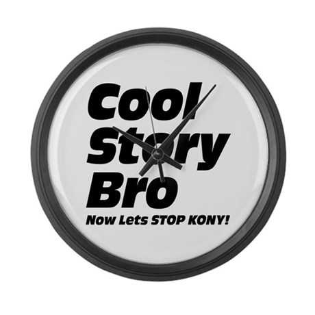 Cool Story Bro: Now Lets Stop Kony Large Wall Cloc