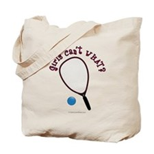 Girls Can't WHAT? Racquetball Tote Bag