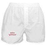 Define Girlfriend Boxer Shorts