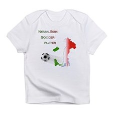 Natural born soccer player Infant T-Shirt