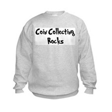 Coin Collecting Rocks Sweatshirt