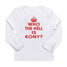Who The Hell Is Kony? Long Sleeve Infant T-Shirt