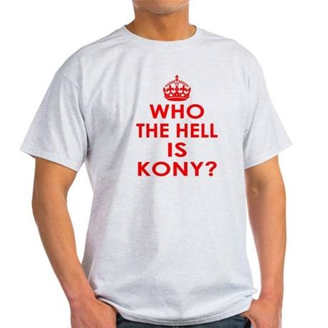 Who The Hell Is Kony? Light T-Shirt