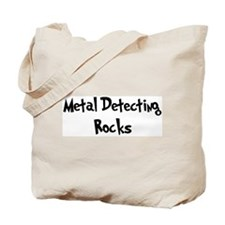 Metal Detecting Rocks Tote Bag