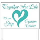 Stop Ovarian Cancer Yard Sign