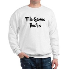 Tile Games Rocks Sweatshirt