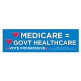 Medicare Is Govt (Bumper Sticker)