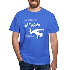 Sister get down (dark shirts) T-Shirt