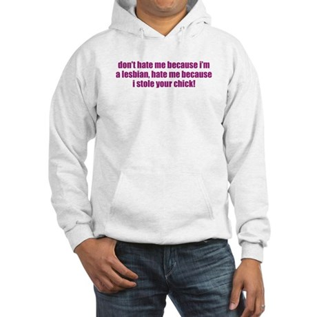 Stole Your Chick Hooded Sweatshirt