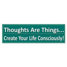 Thoughts Are Things - Bumper Sticker