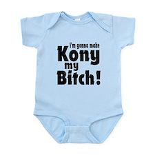 I'm Gonna Make Kony My Bitch Infant Bodysuit