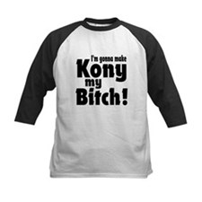 I'm Gonna Make Kony My Bitch Tee
