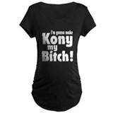 I'm Gonna Make Kony My Bitch T-Shirt