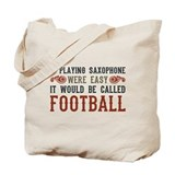 If Playing Saxophone Were Easy Tote Bag