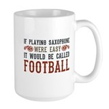 If Playing Saxophone Were Easy Mug