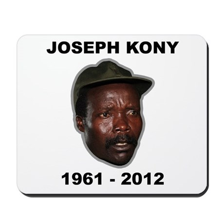 Kony 2012 Obituary Mousepad