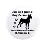 "Miniature Pinscher Mommy 3.5"" Button (100 pack)"