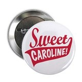 Sweet Caroline Boston Button