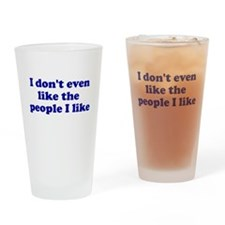 I Don't Even Like People I Li Drinking Glass