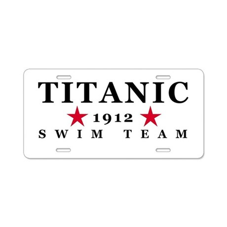 Titanic 1912 Swim Team Aluminum License Plate