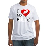 I Love My Bulldog Fitted T-Shirt