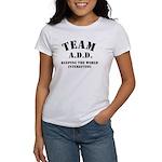 Team A.D.D. Women's T-Shirt