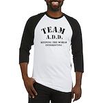 Team A.D.D. Baseball Jersey