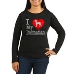 I Love My Dalmatian Women's Long Sleeve Dark T-Shi