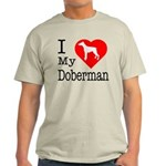I Love My Doberman Pinscher Light T-Shirt