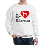 I Love My Doberman Pinscher Sweatshirt