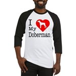 I Love My Doberman Pinscher Baseball Jersey