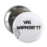 "Unique Vas happenin 2.25"" Button"