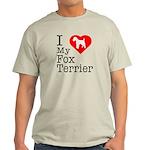 I Love My Fox Terrier Light T-Shirt